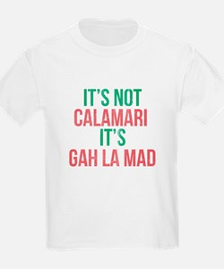 Its Not Calamari Italian Humor T-Shirt