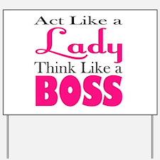 think like a boss Yard Sign