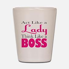 think like a boss Shot Glass