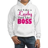 Act like a lady think like a boss Hooded Sweatshirt