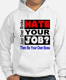 Hate Your Job Be Your Own Boss Hoodie
