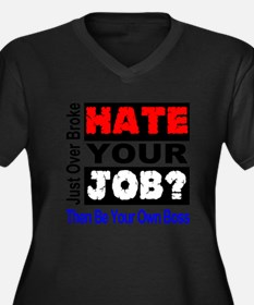 Hate Your Job Be Your Own Boss Plus Size T-Shirt