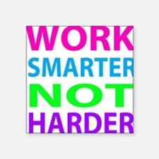 Work Smarter Not Harder Sticker