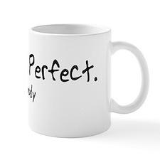 Nobody is Perfect Mug