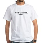 Nobody is Perfect White T-Shirt