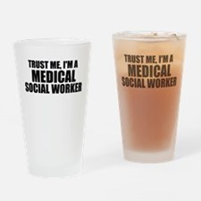 Trust Me, I'm A Medical Social Worker Drinking Gla
