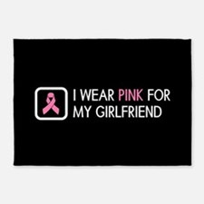 Breast Cancer: Pink For My Girlfrie 5'x7'Area Rug