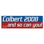 Colbert 2008... And So Can You! Bumpersticker