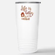 Life's Better Cabin Stainless Steel Travel Mug
