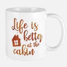 Life's Better Cabin Small Small Mug