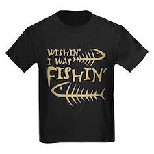 Wishin' I Was Fishin' T