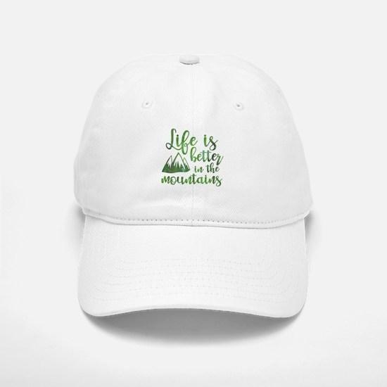 Life's Better Mountains Baseball Baseball Cap