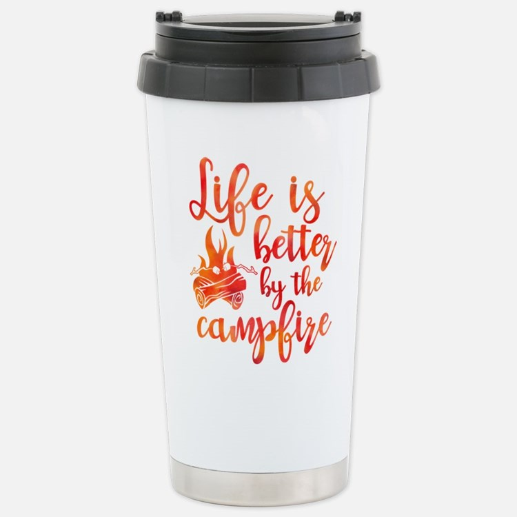 Life's Better Campfire Stainless Steel Travel Mug
