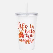 Life's Better Campfire Acrylic Double-wall Tumbler