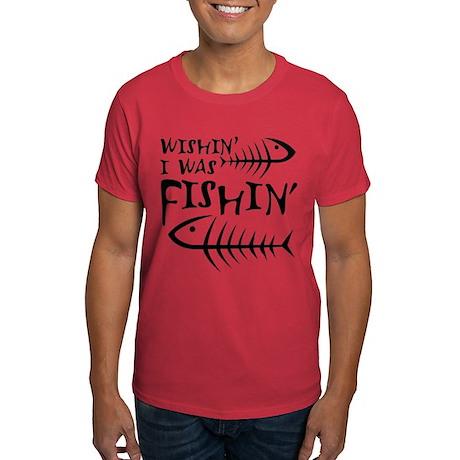 Wishin' I Was Fishin' Dark T-Shirt