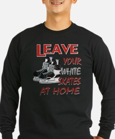 LEAVE YOUR WHITE SKATES AT HO T