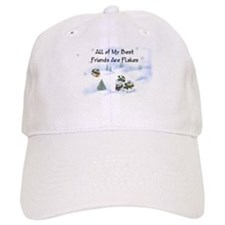 All of My Best Friends Are Flakes Baseball Cap