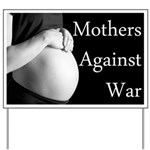 Mothers Against War Yard Sign