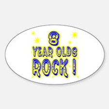 8 Year Olds Rock ! Oval Decal