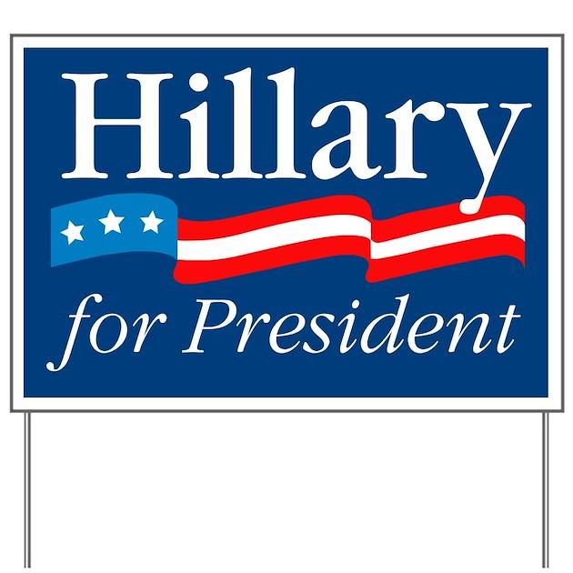 Hillary for President Yard Sign by greatshirtscafe
