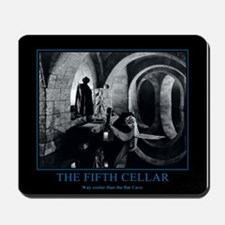 Fifth Cellar: Cooler than the b cave Mousepad