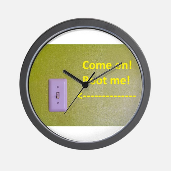 Come on! Boot me! with arrow to the swi Wall Clock