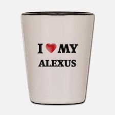 I love my Alexus Shot Glass