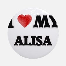 I love my Alisa Round Ornament