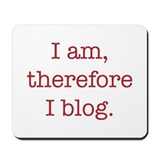 I am, therefore I blog Mousepad