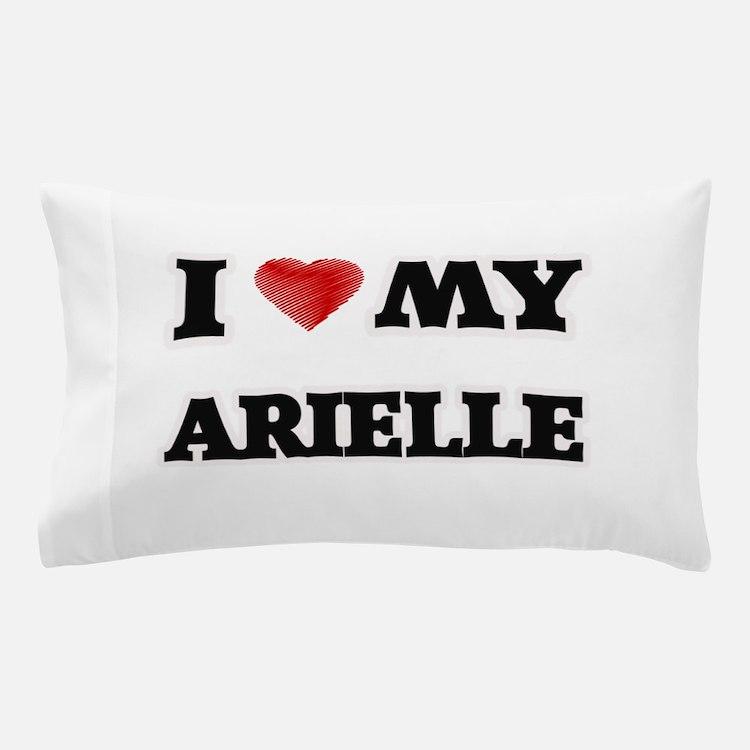 I love my Arielle Pillow Case