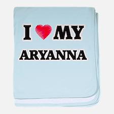 I love my Aryanna baby blanket