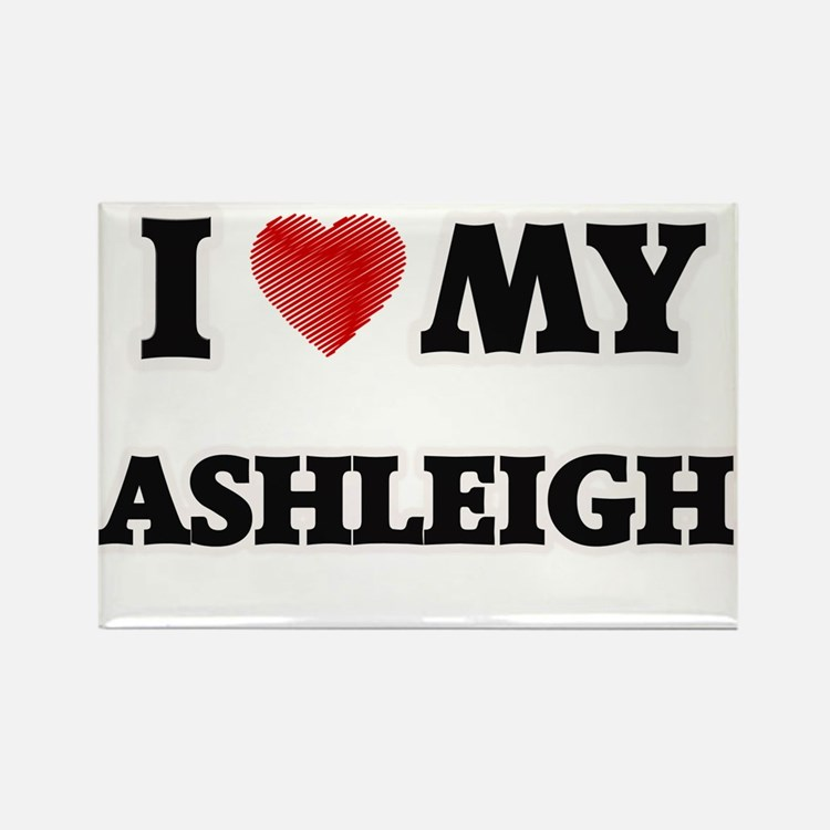 I love my Ashleigh Magnets