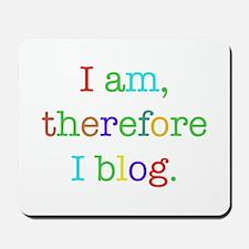 I am, therefore I blog Mousepad