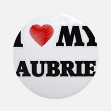 I love my Aubrie Round Ornament