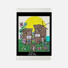 Outhouse Series/Family Affair Rectangle Magnet