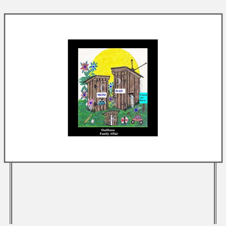Outhouse Series/Family Affair Yard Sign