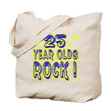 25 Year Olds Rock ! Tote Bag