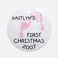 Kaitlyn's First Christmas 2007 Ornament (Round)