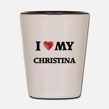 I love my Christina Shot Glass