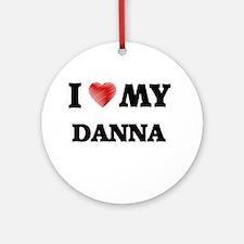 I love my Danna Round Ornament