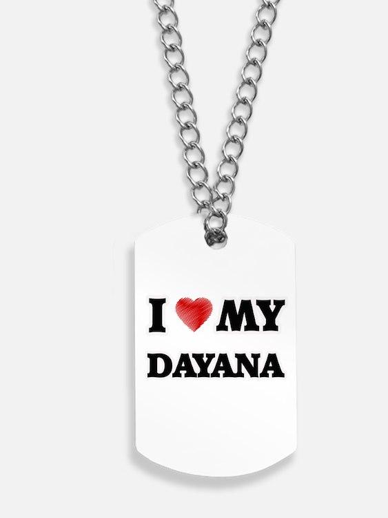 I love my Dayana Dog Tags
