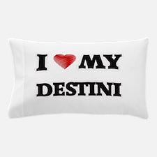 I love my Destini Pillow Case