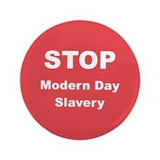 "STOP Modern Day Slavery 3.5"" Button"
