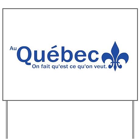 """""""Au Quebec - On fait qu'est ce qu'on veut"""" Yard Si"""