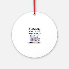 SHEIKH RATTLE & ROLL - SAUDI ARABIA Round Ornament