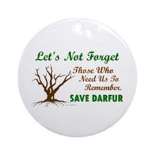 Let's Not Forget ..... (Darfur) Ornament (Round)
