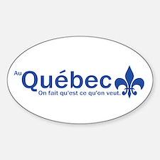 """""""Au Quebec - On fait qu'est ce qu'on veut"""" Bumper Stickers"""