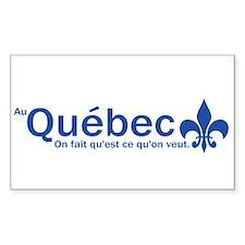 """""""Au Quebec - On fait qu'est ce qu'on veut"""" Decal"""