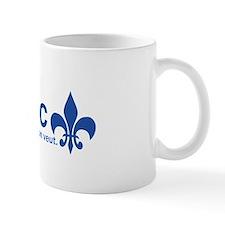 """""""Au Quebec - On fait qu'est ce qu'on veut"""" Mug"""