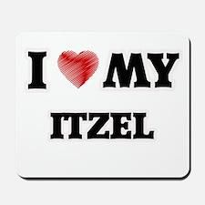 I love my Itzel Mousepad